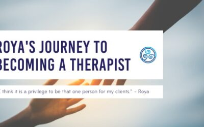 Why I Love Being a Therapist – Roya's Story